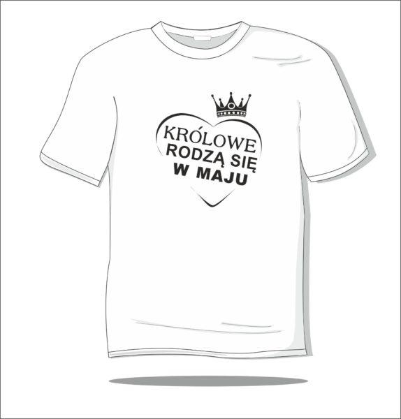 Koszulka z nadrukiem Królowe rodzą się w maju