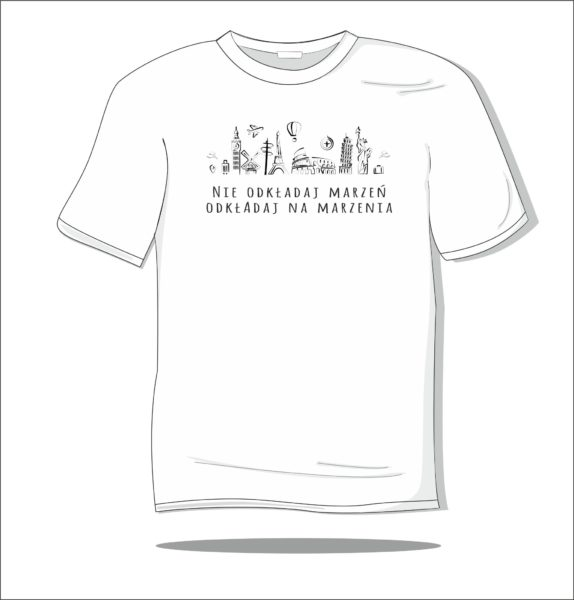 Koszulka z nadrukiem Nie odkładaj marzeń